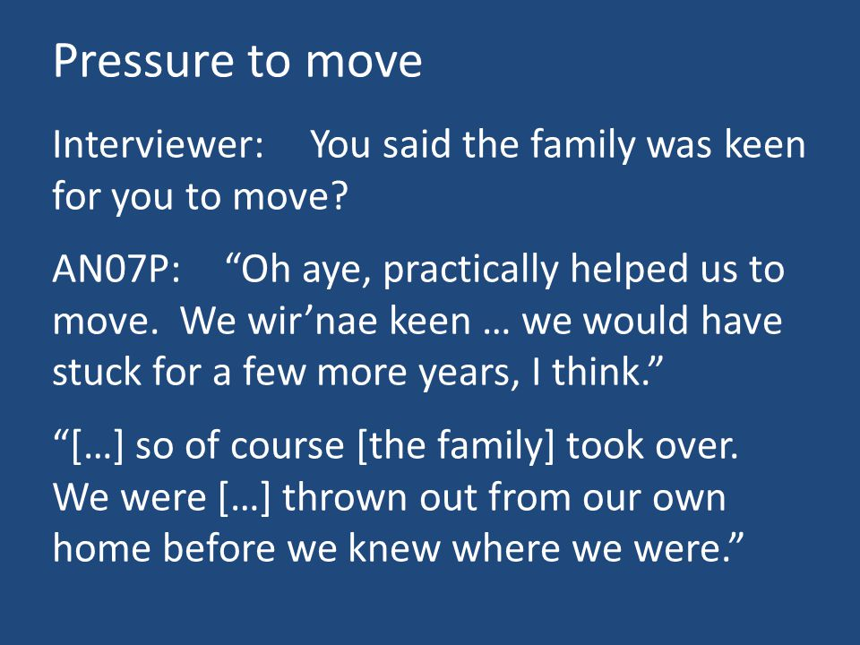 Pressure to move Interviewer:You said the family was keen for you to move.