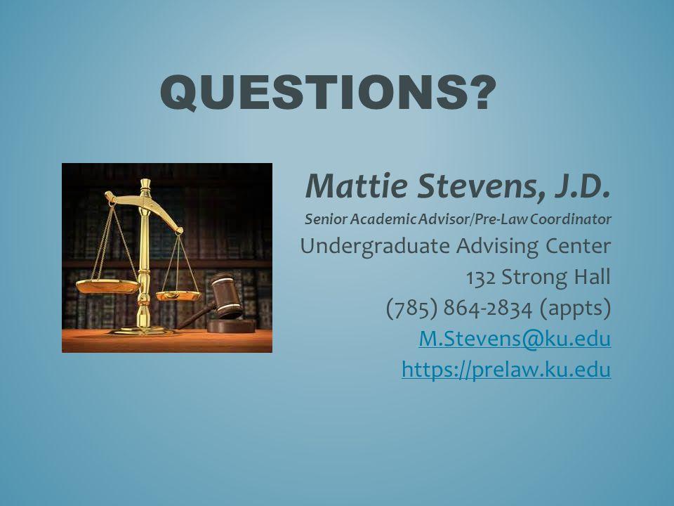 QUESTIONS. Mattie Stevens, J.D.