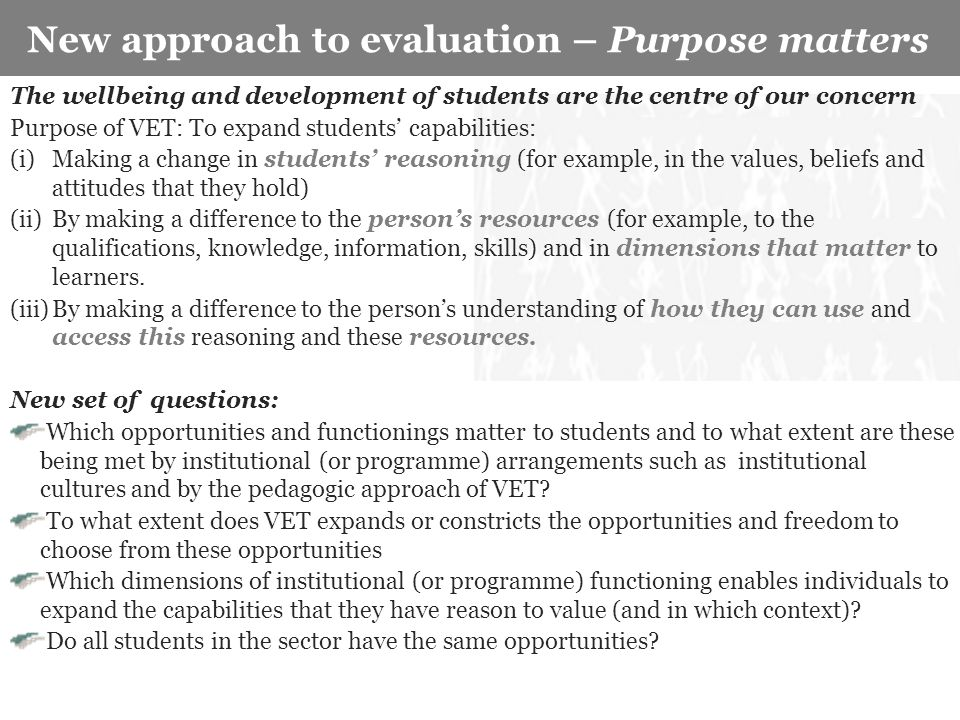Key characteristics of the study New approach to evaluation – Purpose matters The wellbeing and development of students are the centre of our concern