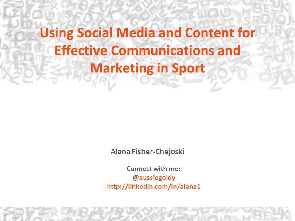 Alana Fisher-Chejoski Connect with me: @aussiegoldy http://linkedin.com/in/alana1