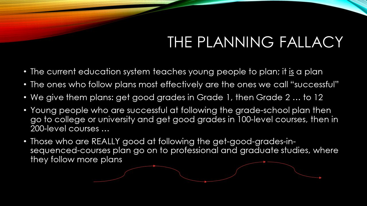 CAREER PLANNING Given the practical impossibility of a student making a plan that they can confidently follow beyond a few years at most… Knowing that chance rules in the real world and creating chances and capitalizing on them is an essential skill… what should we be helping our students to do when they engage with the Career Centre as well / instead.