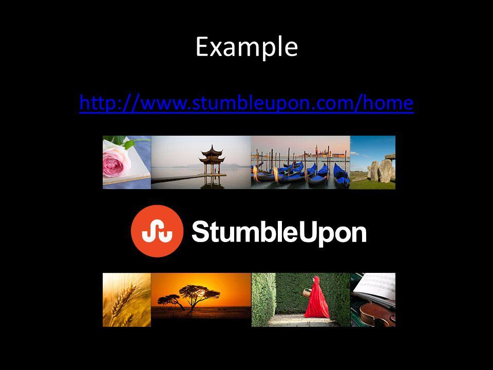 Example http://www.stumbleupon.com/home