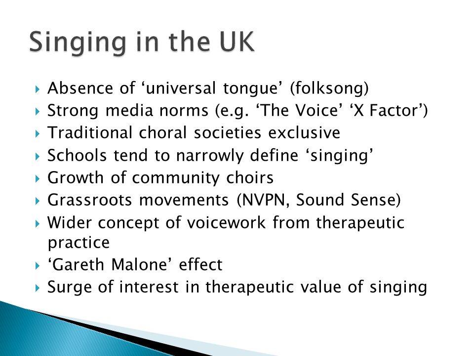  Absence of 'universal tongue' (folksong)  Strong media norms (e.g.