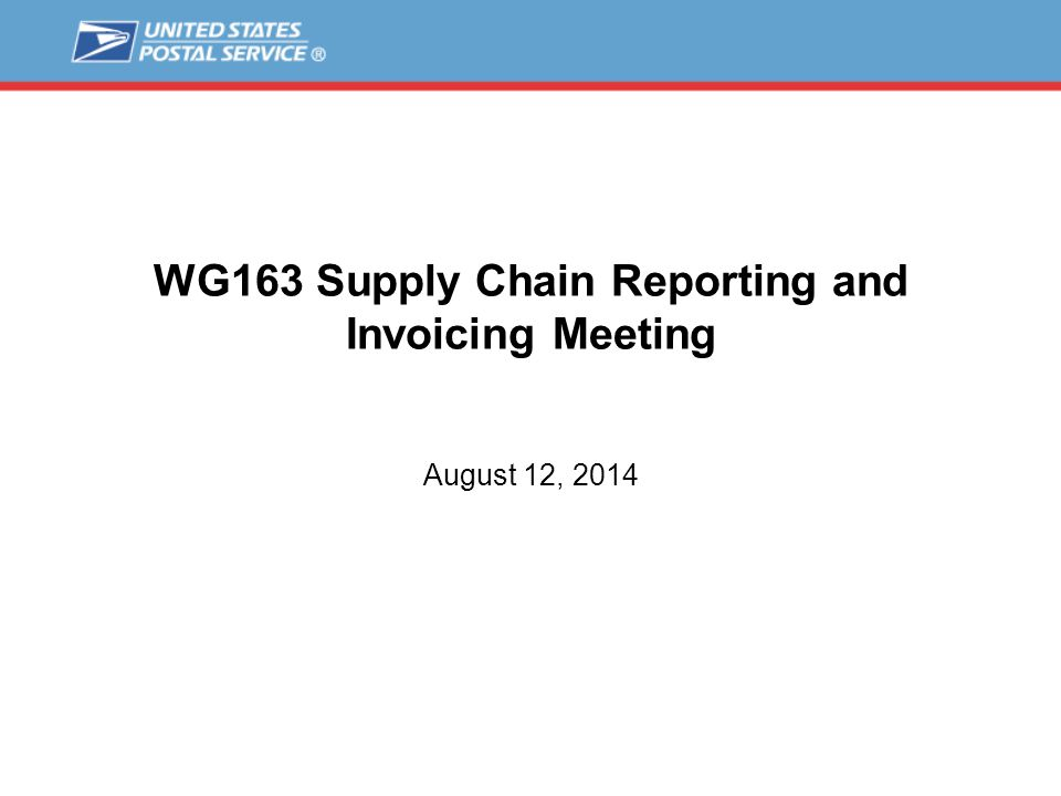 WG163 Supply Chain Reporting and Invoicing Meeting August 12, 2014