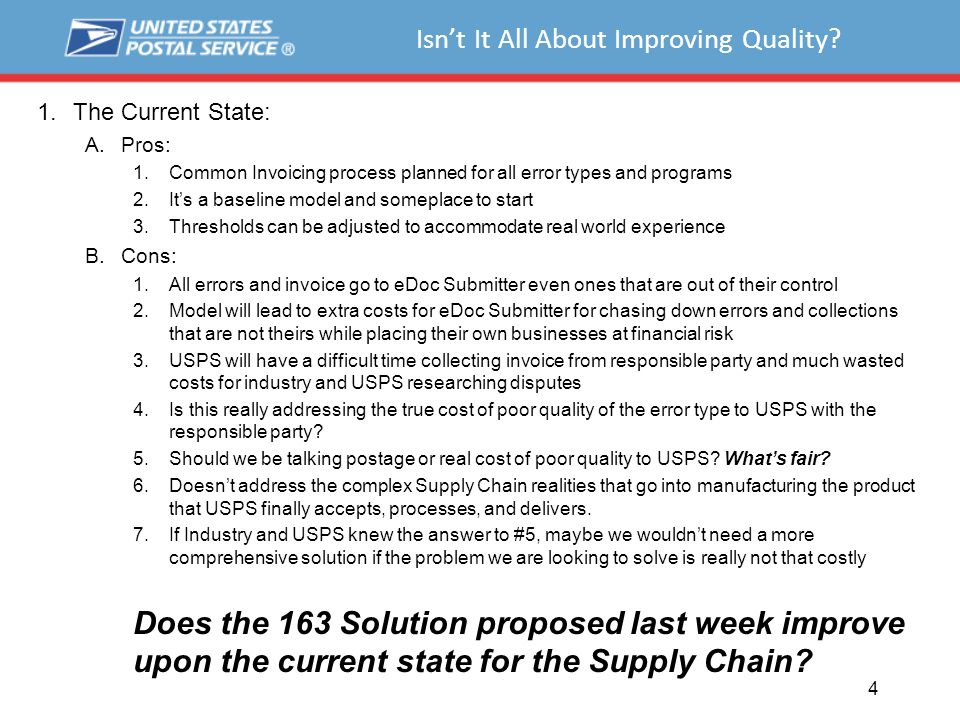 Isn't It All About Improving Quality? 1.The Current State: A.Pros: 1.Common Invoicing process planned for all error types and programs 2.It's a baseli
