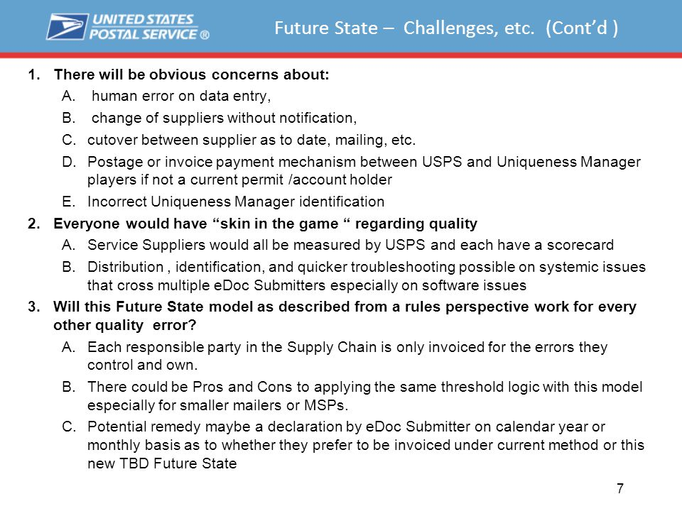 Future State – Challenges, etc. (Cont'd ) 1.There will be obvious concerns about: A. human error on data entry, B. change of suppliers without notific