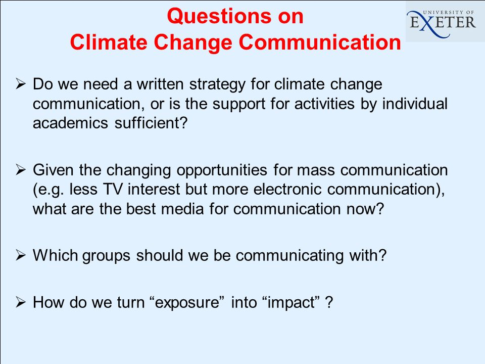  Do we need a written strategy for climate change communication, or is the support for activities by individual academics sufficient.