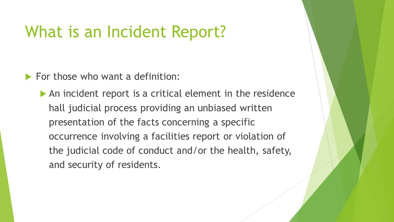 What is an Incident Report.