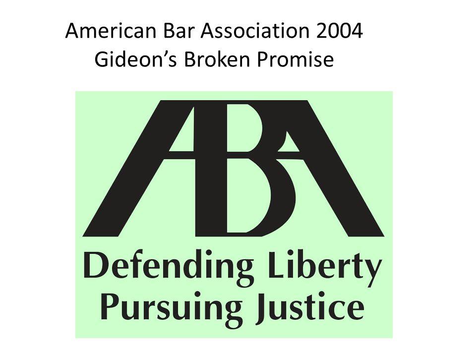 American Bar Association 2004 Gideon's Broken Promise
