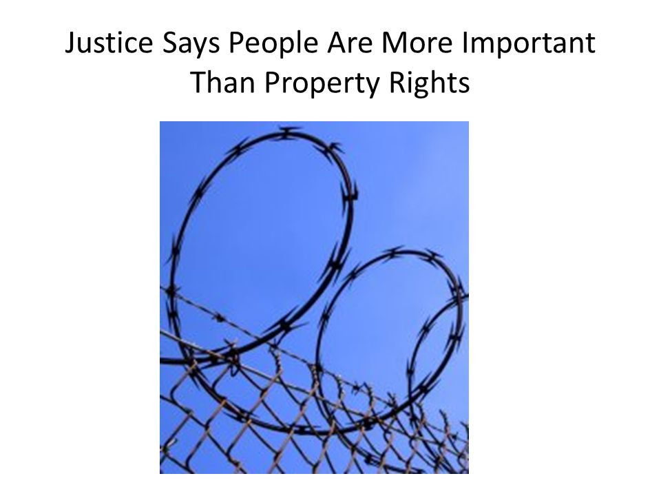 Justice Says People Are More Important Than Property Rights