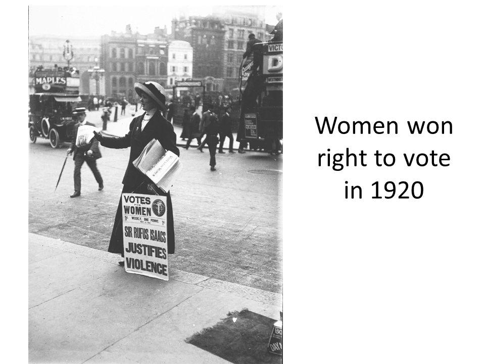 Women won right to vote in 1920