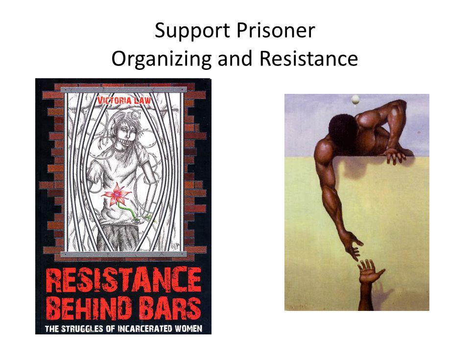 Support Prisoner Organizing and Resistance