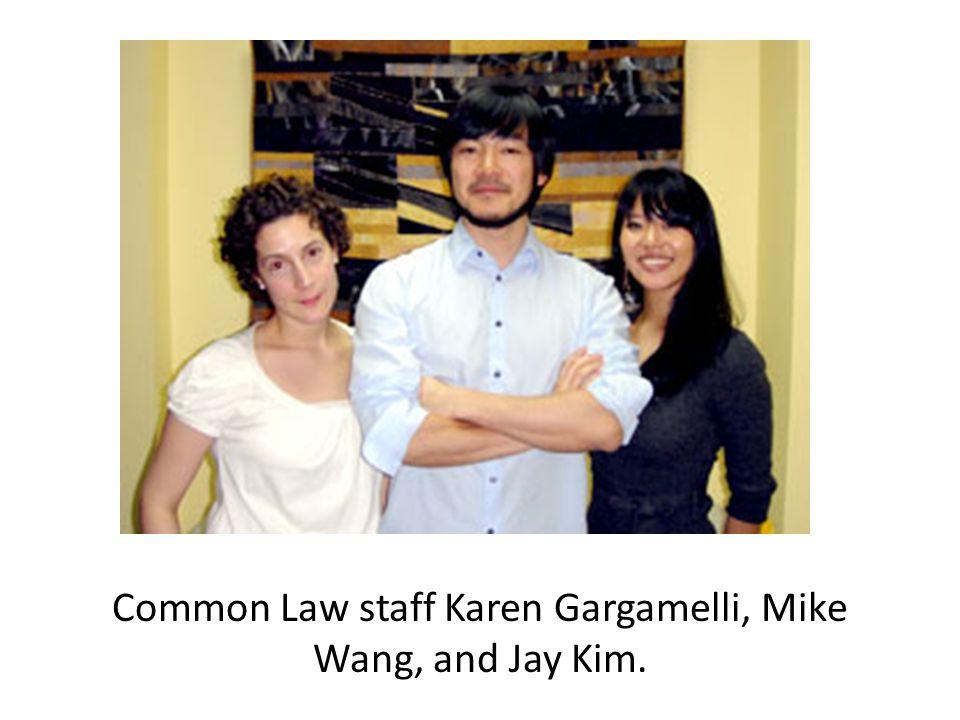 Common Law staff Karen Gargamelli, Mike Wang, and Jay Kim.