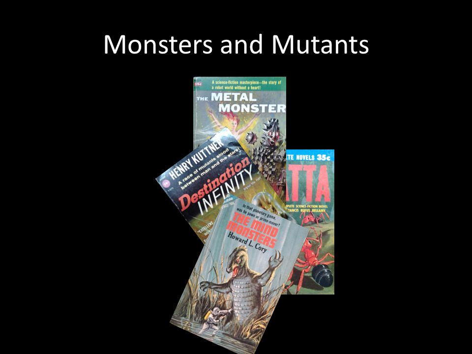 Monsters and Mutants
