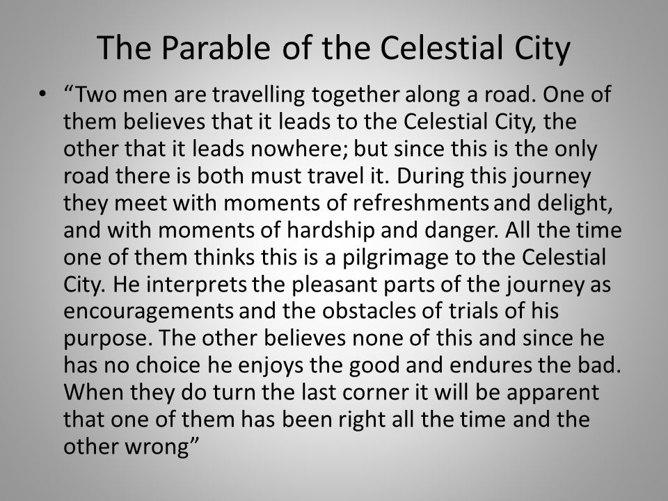 The Parable of the Celestial City Two men are travelling together along a road.