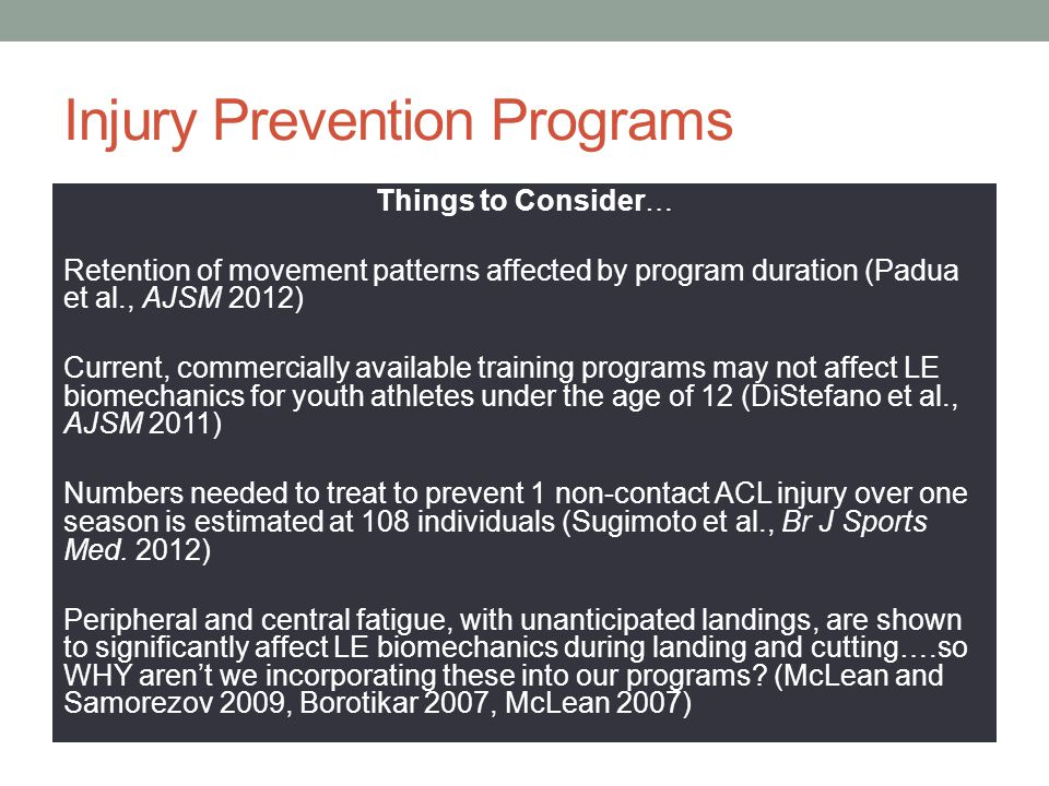 Things to Consider… Retention of movement patterns affected by program duration (Padua et al., AJSM 2012) Current, commercially available training pro