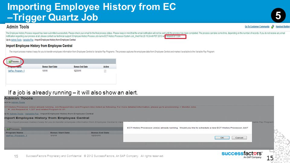 15 SuccessFactors Proprietary and Confidential © 2012 SuccessFactors, An SAP Company. All rights reserved. Importing Employee History from EC –Trigger