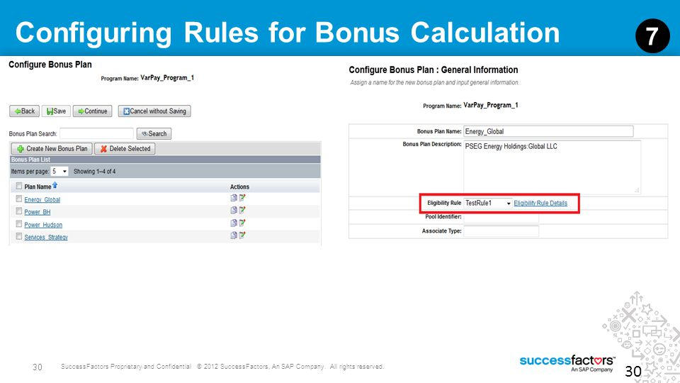 30 SuccessFactors Proprietary and Confidential © 2012 SuccessFactors, An SAP Company. All rights reserved. Configuring Rules for Bonus Calculation 30