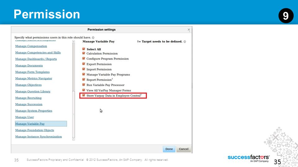 35 SuccessFactors Proprietary and Confidential © 2012 SuccessFactors, An SAP Company. All rights reserved. Permission 35 9