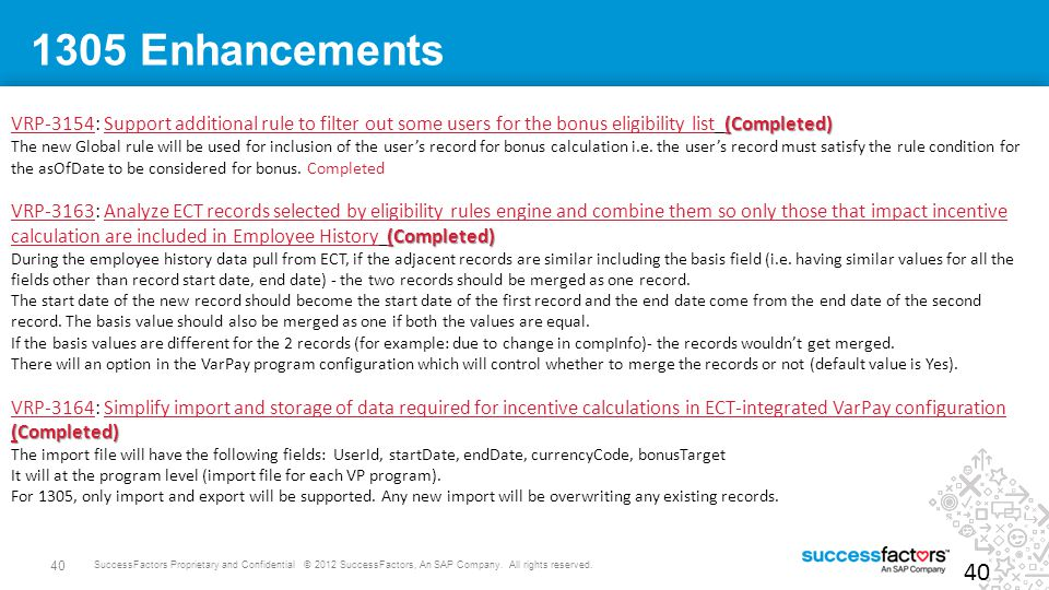 40 SuccessFactors Proprietary and Confidential © 2012 SuccessFactors, An SAP Company. All rights reserved. 1305 Enhancements (Completed) VRP-3154: Sup