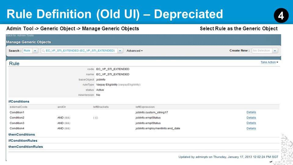 9 SuccessFactors Proprietary and Confidential © 2012 SuccessFactors, An SAP Company. All rights reserved. Rule Definition (Old UI) – Depreciated 9 4 A