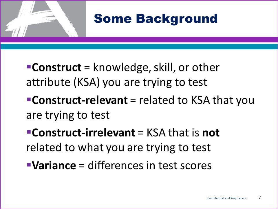  Construct-irrelevant variance lowers validity.