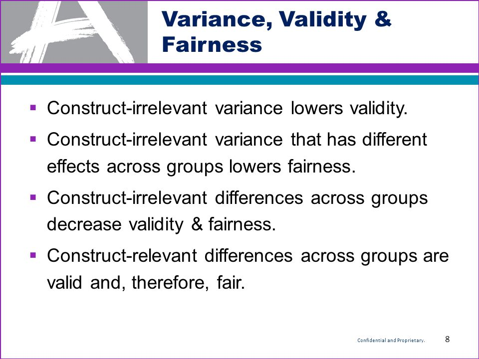 Avoid Affective Sources of Construct-Irrelevant Variance Guideline #2 9 Confidential and Proprietary.