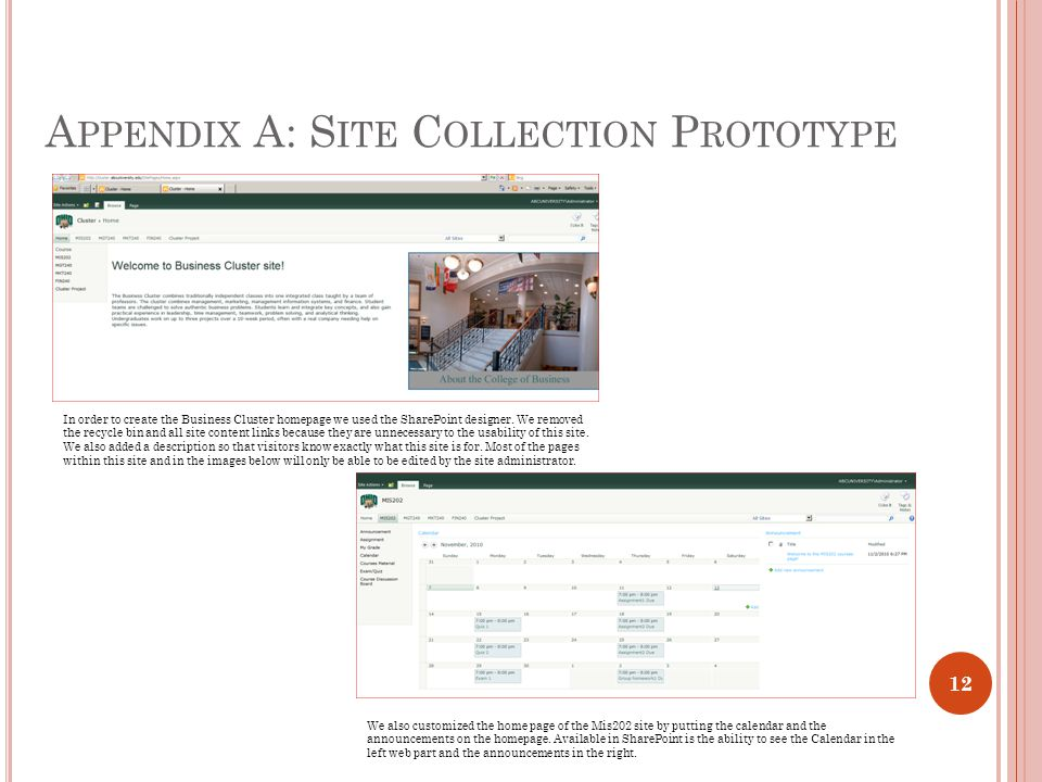 A PPENDIX A: S ITE C OLLECTION P ROTOTYPE In order to create the Business Cluster homepage we used the SharePoint designer.