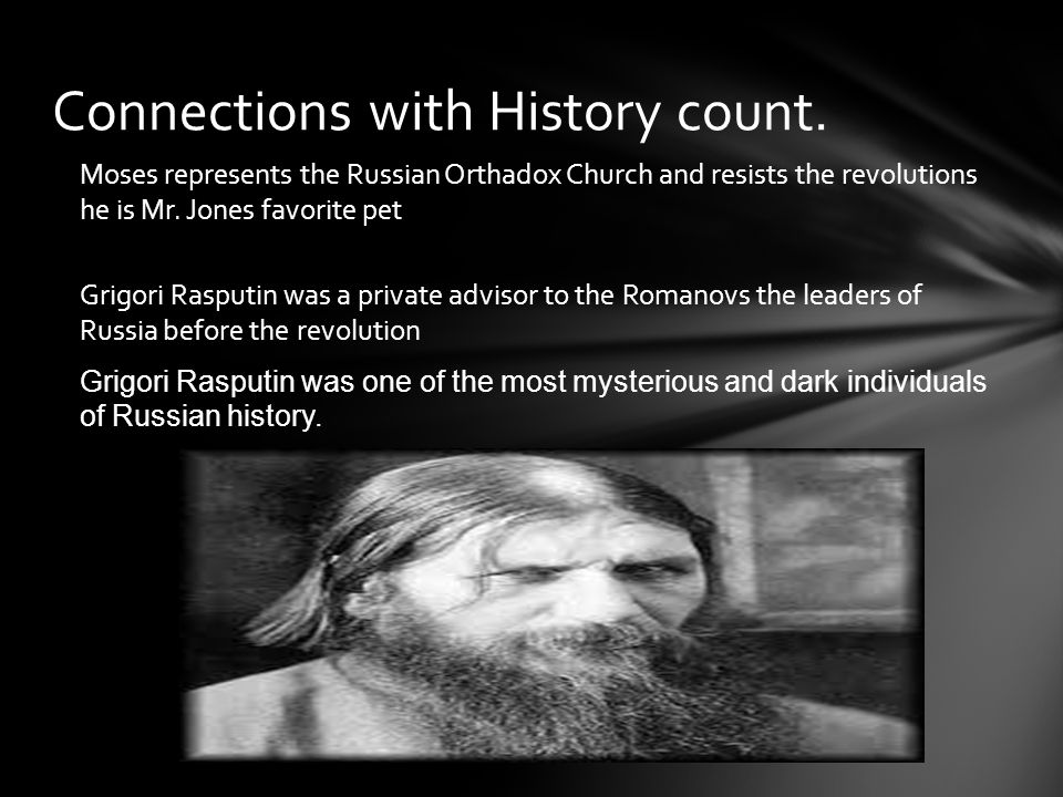 Moses represents the Russian Orthadox Church and resists the revolutions he is Mr.