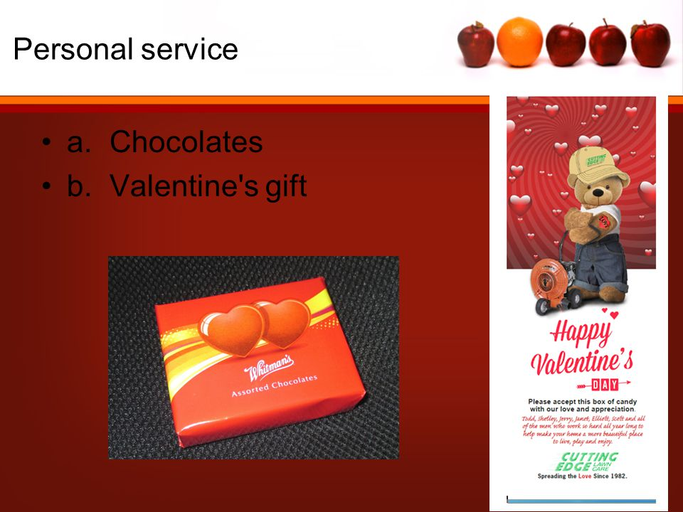 Personal service a.Chocolates b.Valentine s gift