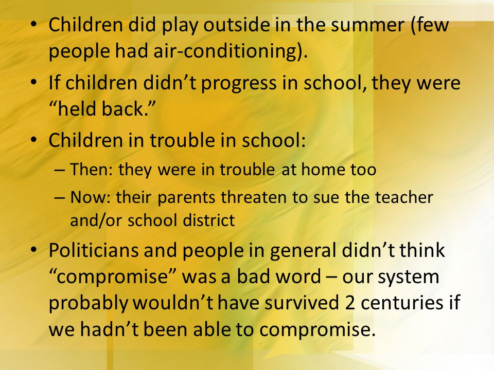 Children did play outside in the summer (few people had air-conditioning).