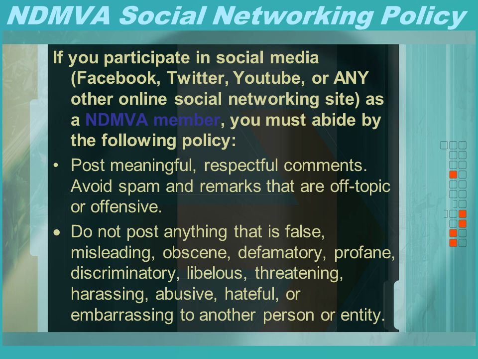NDMVA Social Networking Policy If you participate in social media (Facebook, Twitter, Youtube, or ANY other online social networking site) as a NDMVA