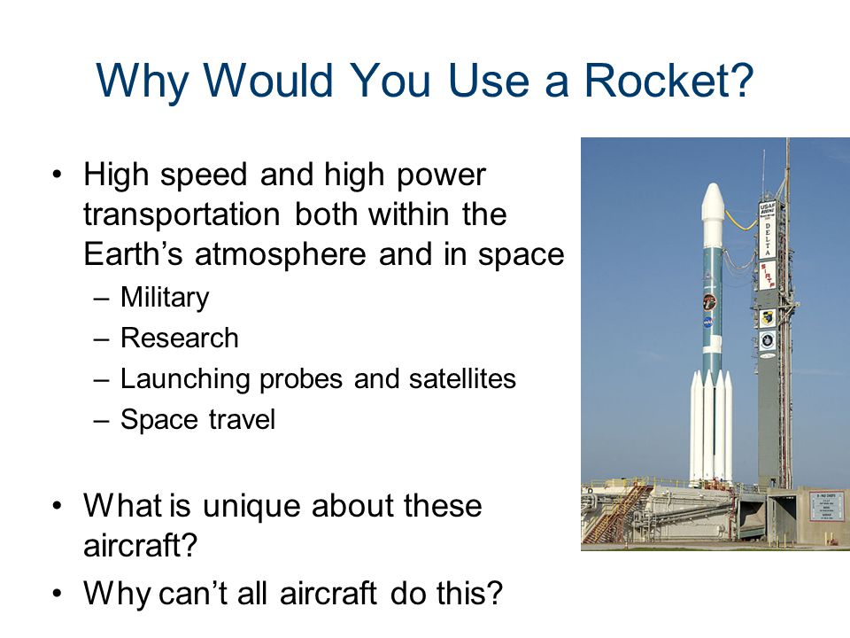 Why Would You Use a Rocket.