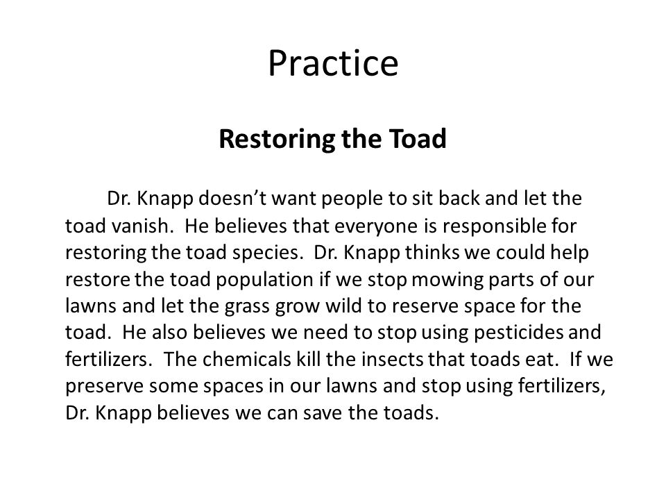 Practice Restoring the Toad Dr. Knapp doesn't want people to sit back and let the toad vanish. He believes that everyone is responsible for restoring