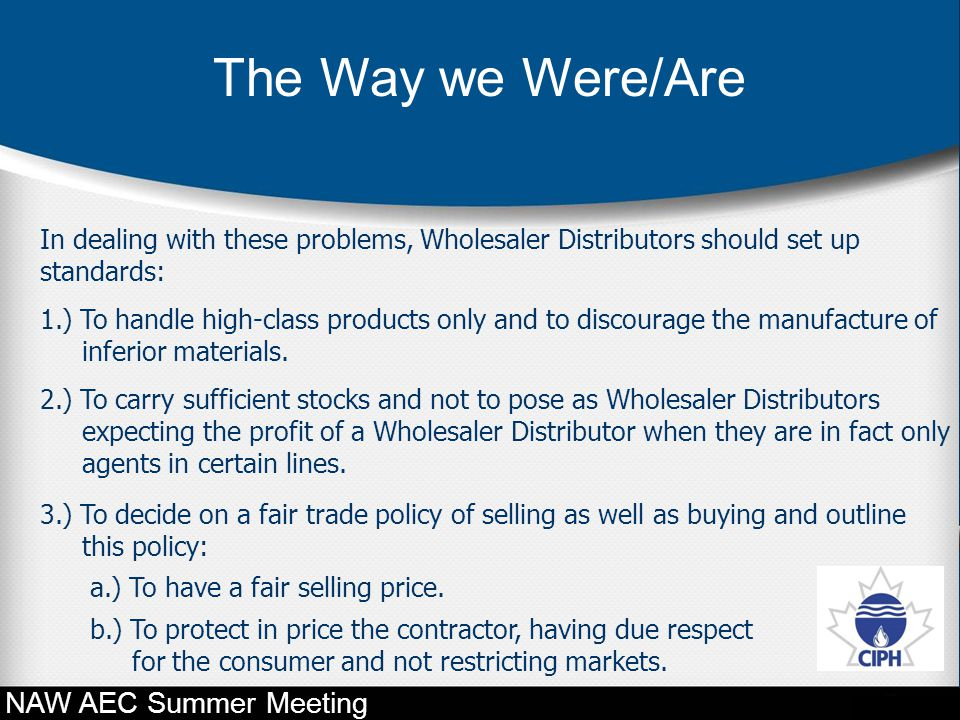 In dealing with these problems, Wholesaler Distributors should set up standards: 1.) To handle high-class products only and to discourage the manufact