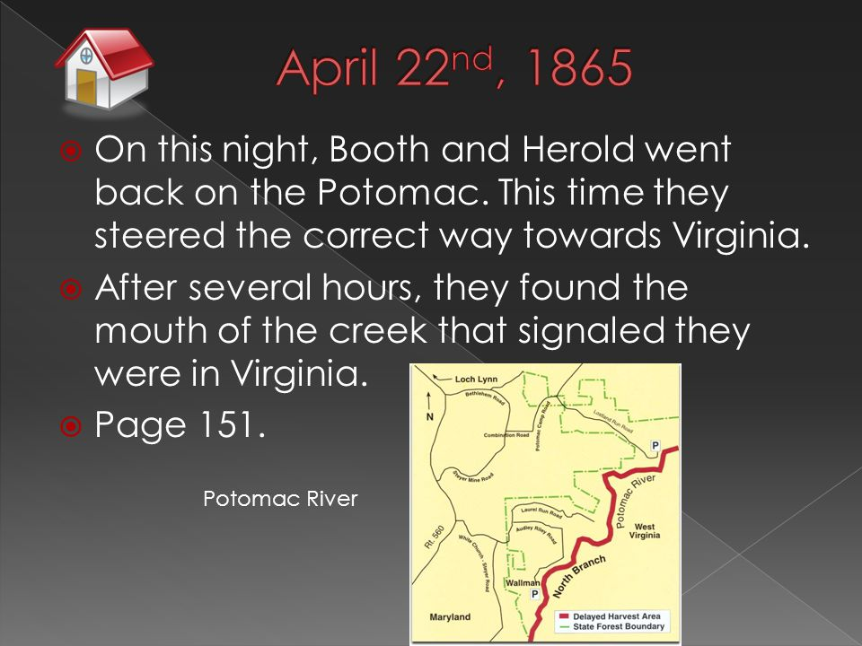  On this night, Booth and Herold went back on the Potomac.