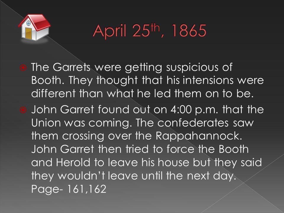  The Garrets were getting suspicious of Booth.