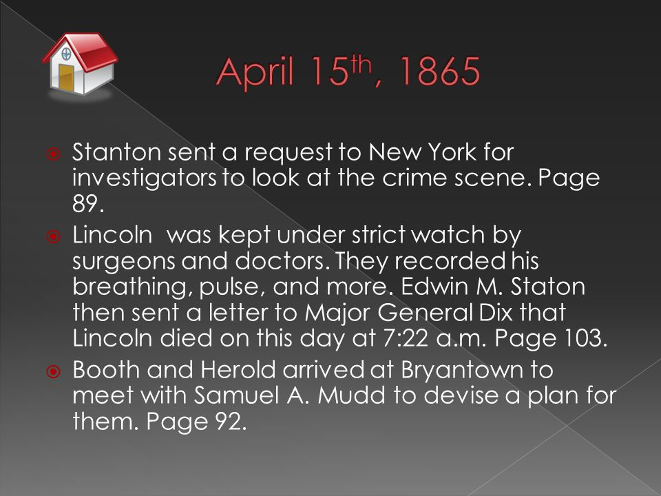  Stanton sent a request to New York for investigators to look at the crime scene.