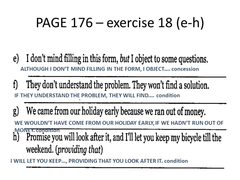 PAGE 176 – exercise 18 (e-h) ALTHOUGH I DON'T MIND FILLING IN THE FORM, I OBJECT....