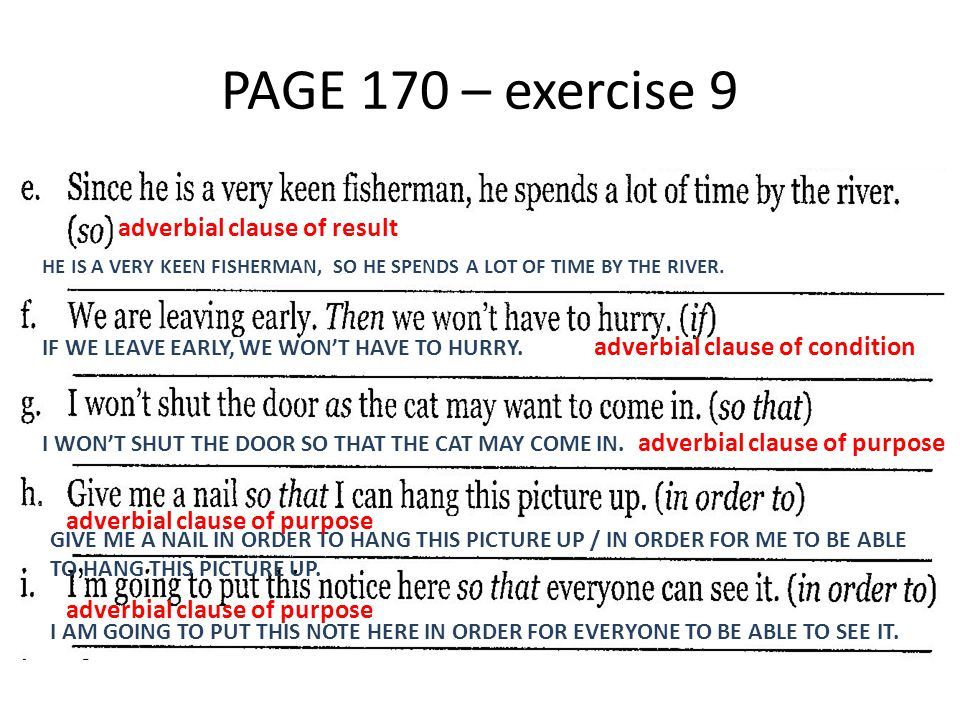 PAGE 170 – exercise 9 BACAUSE THERE WAS A LOT OF RAIN LAST NIGHT, MANY OF THE ROADS ARE FLOODED.