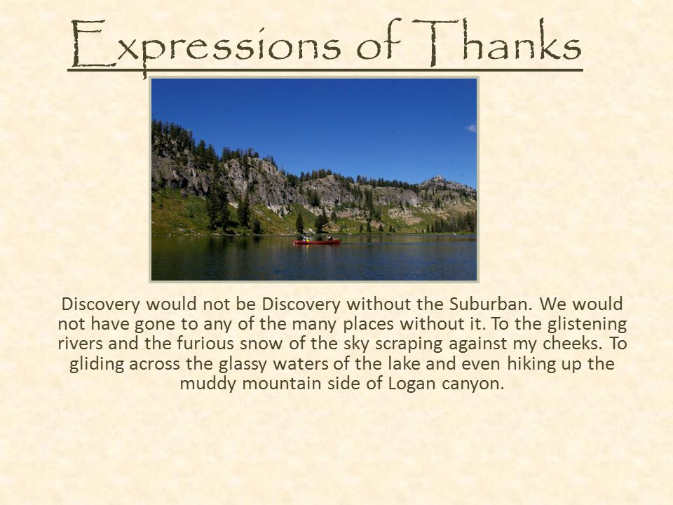 Expressions of Thanks Discovery would not be Discovery without the Suburban.