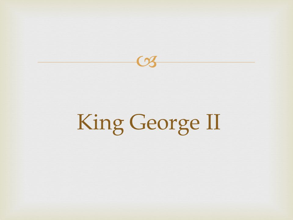  King George II