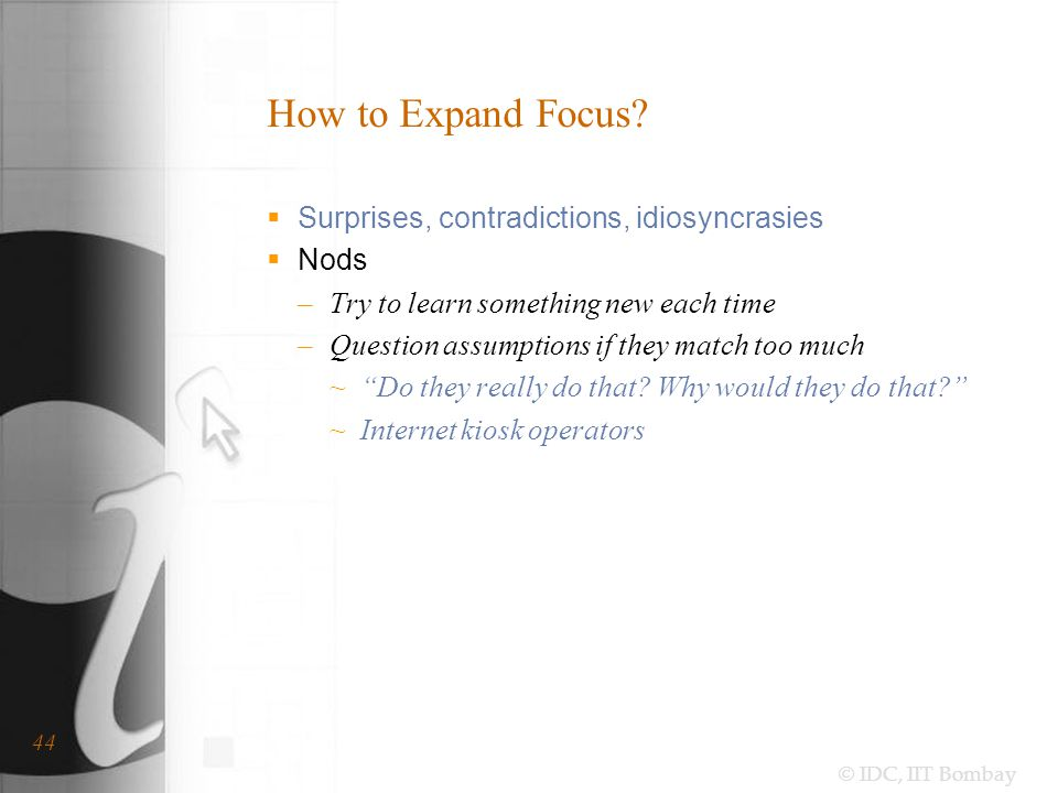 © IDC, IIT Bombay How to Expand Focus.