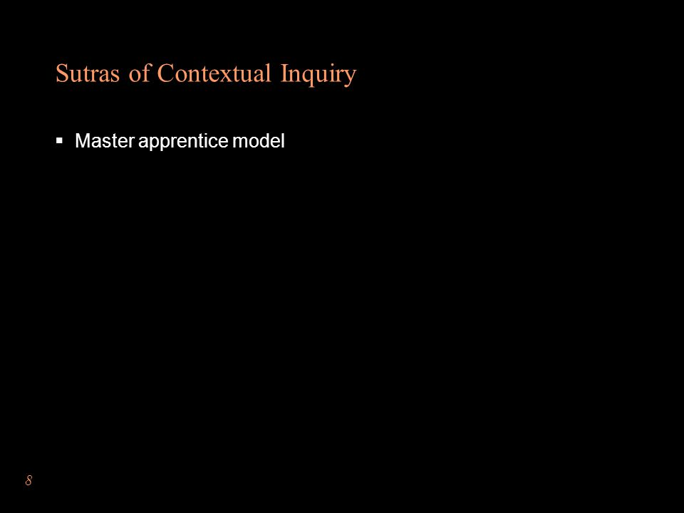 Sutras of Contextual Inquiry  Master apprentice model 8