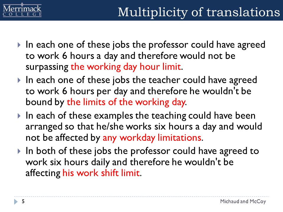 Multiplicity of translations  In each one of these jobs the professor could have agreed to work 6 hours a day and therefore would not be surpassing t