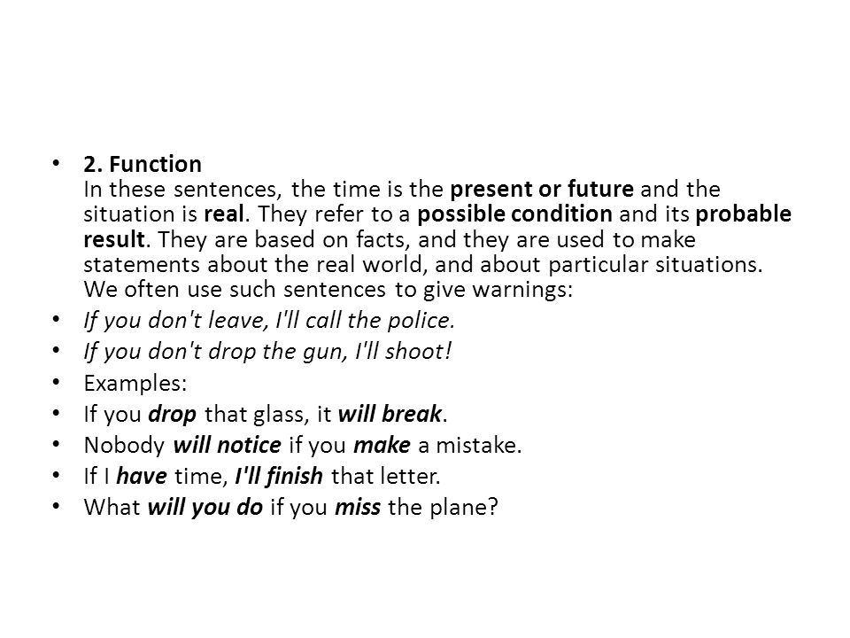 2.Function In these sentences, the time is the present or future and the situation is real.