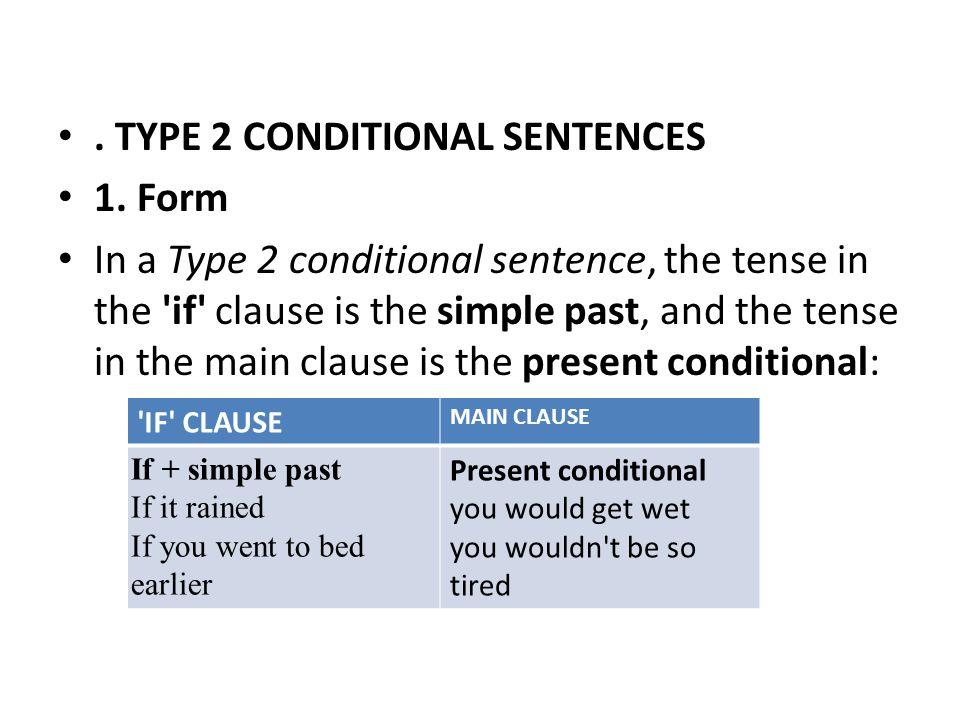 TYPE 2 CONDITIONAL SENTENCES 1.