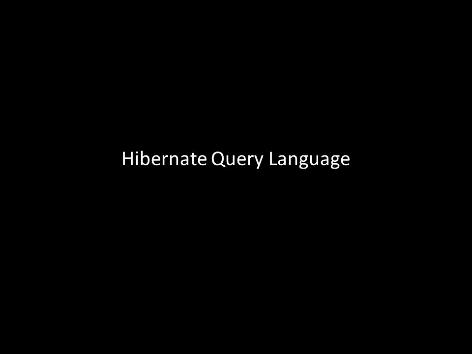 Hibernate Query Language
