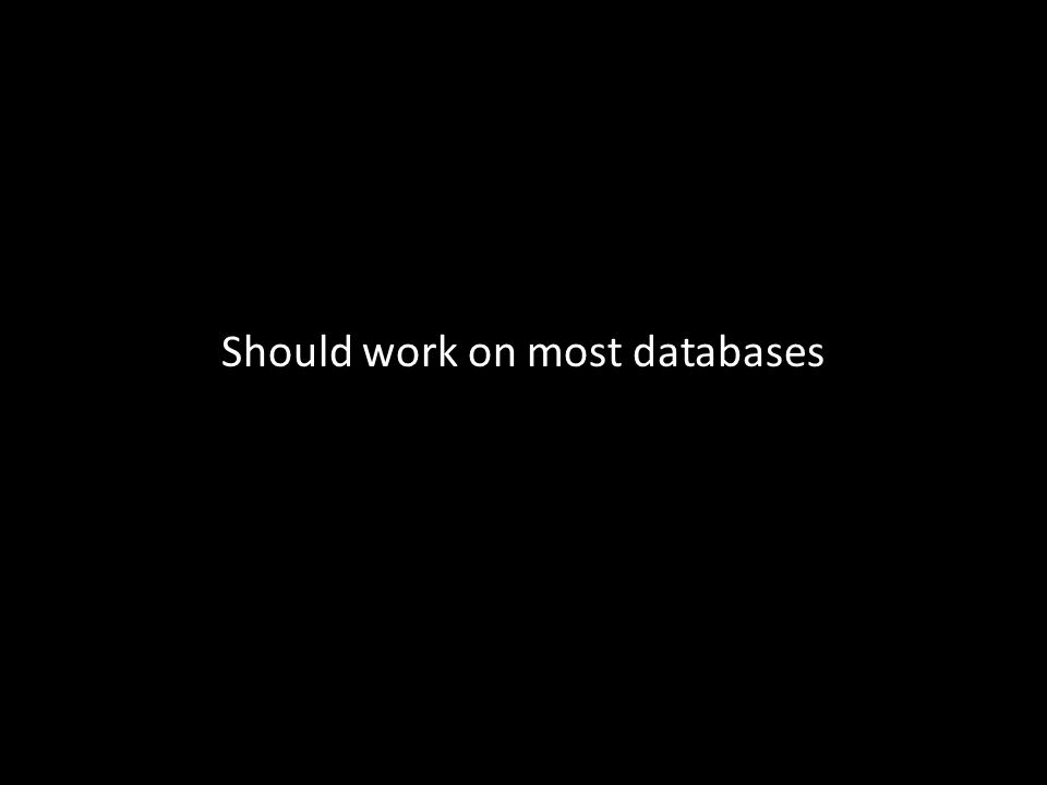 Should work on most databases