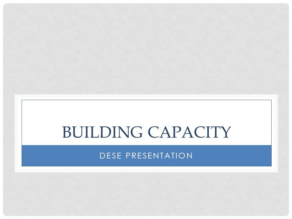 BUILDING CAPACITY DESE PRESENTATION